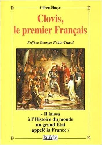 Prenons exemple sur Clovis, il a su forcer le destin pour en donner un à la France