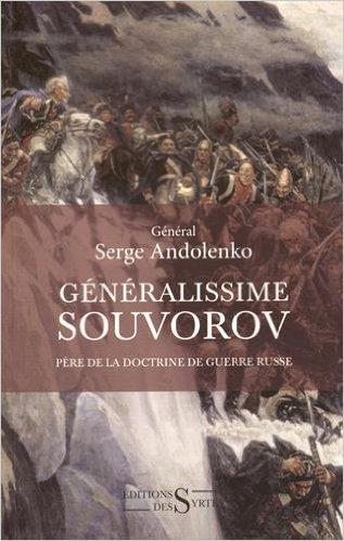 Le général Souvorov, quel meilleur maître pour nous dans la guerre civile qui se profile ?
