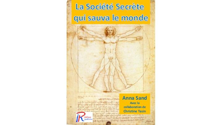 Premier grand feuilleton d'avril : «La Société Secrète qui sauva le monde» (1)