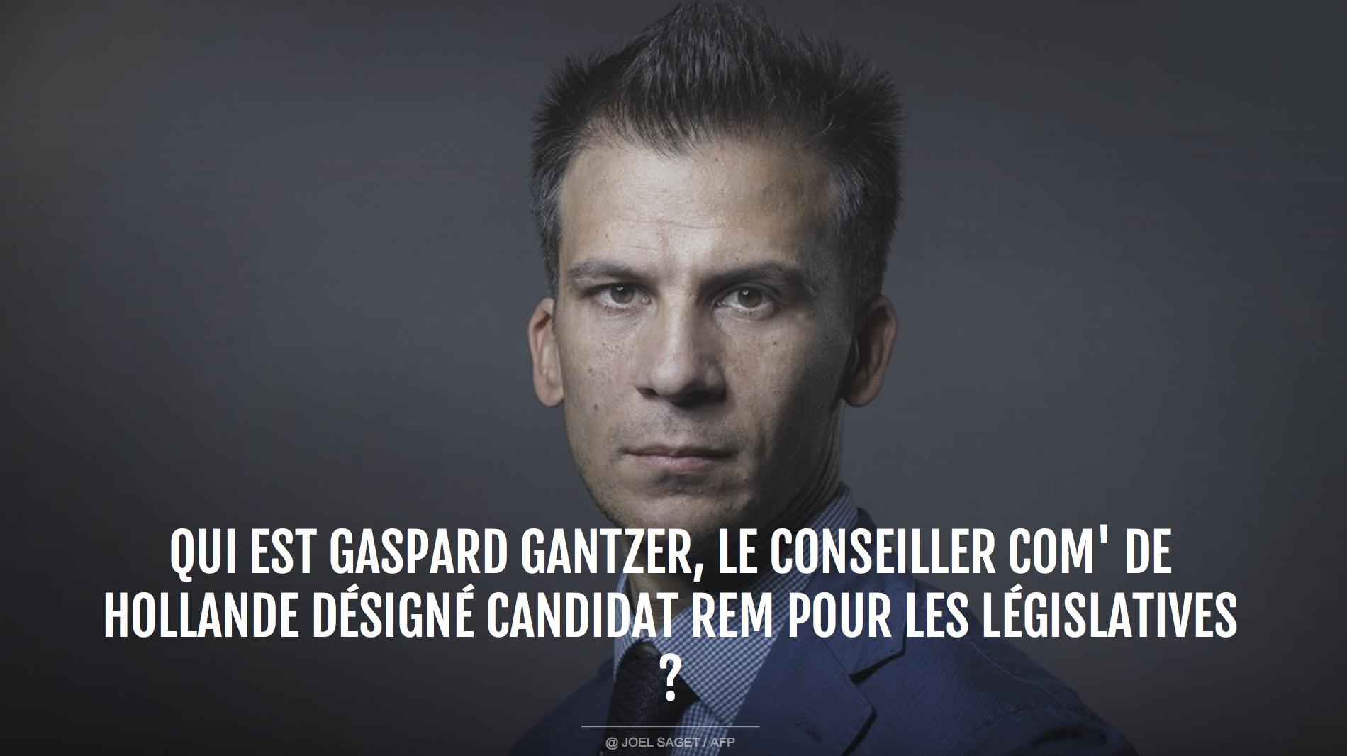 Hollande place ses petits copains comme Gaspard Gantzer aux législatives