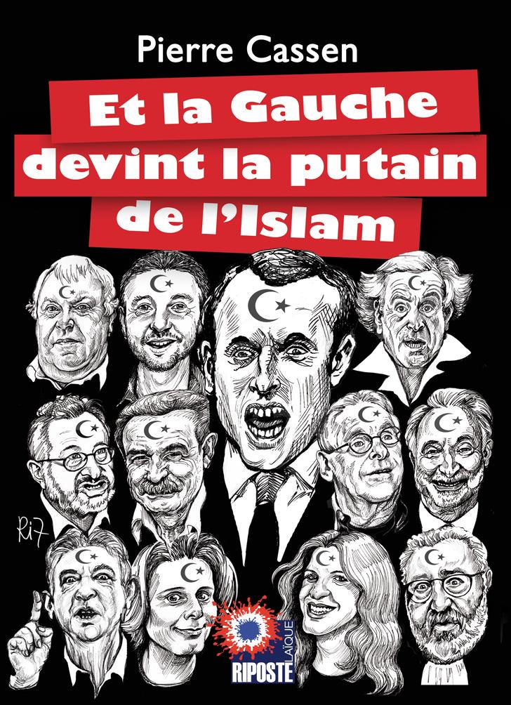 «Et la gauche devint la putain de l'islam», fabuleux ouvrage pour nos descendants et nos historiens