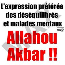 Ils hurlent « Allahou akbar » aux abords des écoles : l'islam, fabrique de déséquilibrés ?