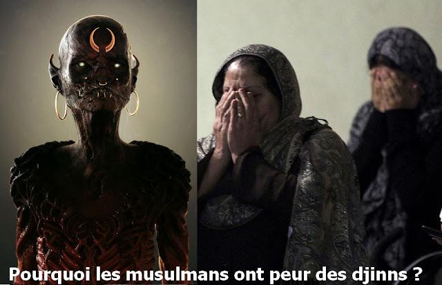 Pourquoi les musulmans ont-ils peur des djinns ?