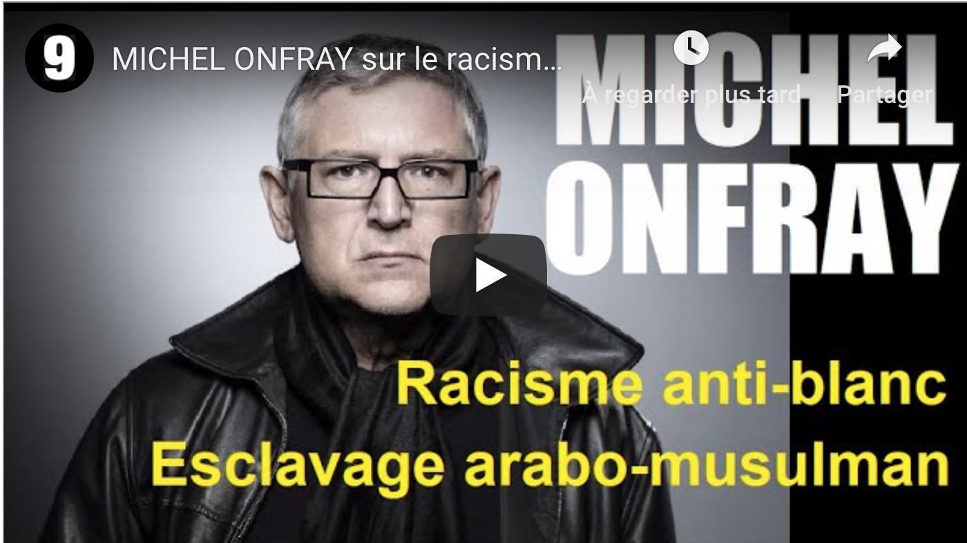 Racisme anti-blancs, esclavage arabo-musulman : Michel Onfray met les points sur les i