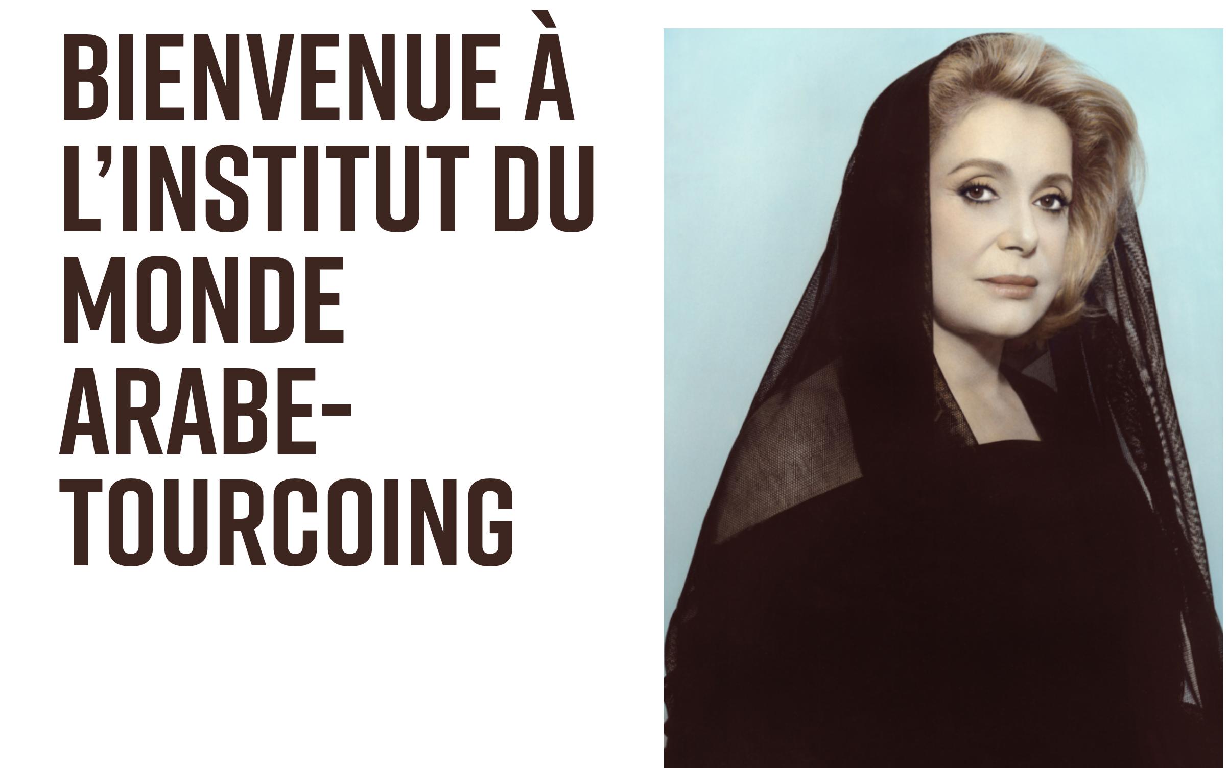 Deneuve voilée fait la pub de l'Institut du monde arabe de Tourcoing !