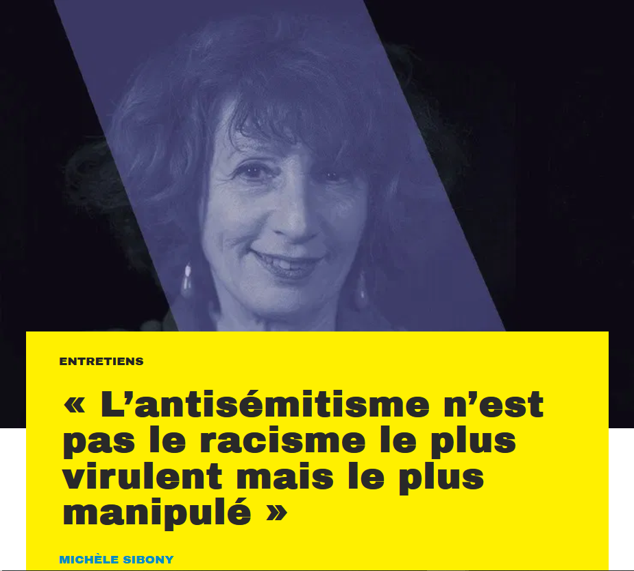 Pour Michèle Sibony, l'antisémitisme «sature l'espace» (et la judéophilie serait un racisme institutionnel)
