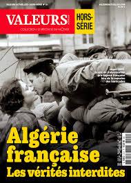 Il faut lire le numéro hors-série de «Valeurs actuelles» sur l'Algérie française pour clouer le bec aux menteurs