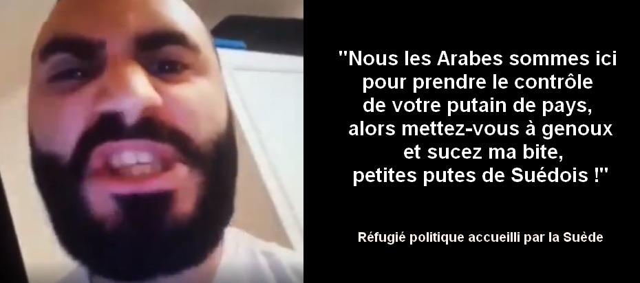Un Arabe aux Suédois : nous sommes ici pour prendre le contrôle de votre putain de pays, sucez ma bite !