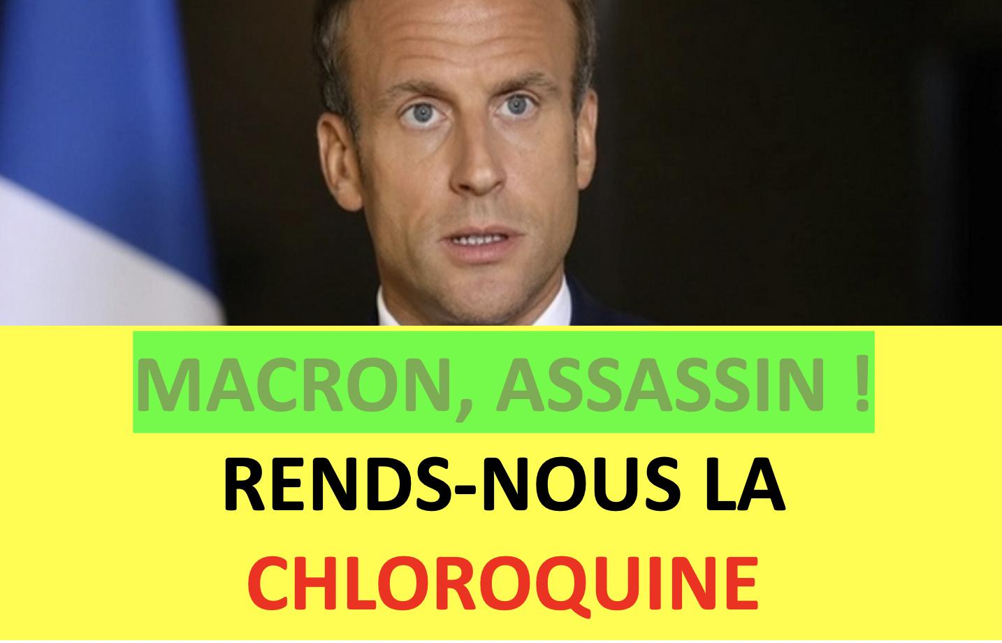 Macron, assassin, rends-nous la chloroquine ! #macronassassin