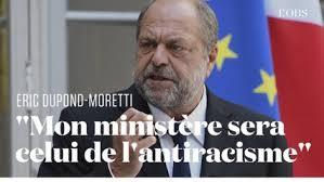 On croyait voir le «nouveau monde» : Macron recycle Dupond Moretti, ringard de l'antiracisme …