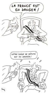 un député dort dans son fauteuil, absolument pas dérangé par un électeur lui criant - LA FRANCE EST EN DANGER ! Par contre il se réveille brutalement quand cet électeur lui susurre - Votre siège est en danger... -
